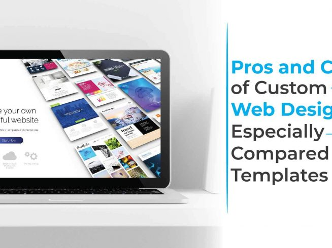 Pros and Cons of Custom Web Design – Especially Compared to Templates