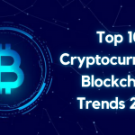 Top 10 Cryptocurrency_Blockchain Trends in 2021