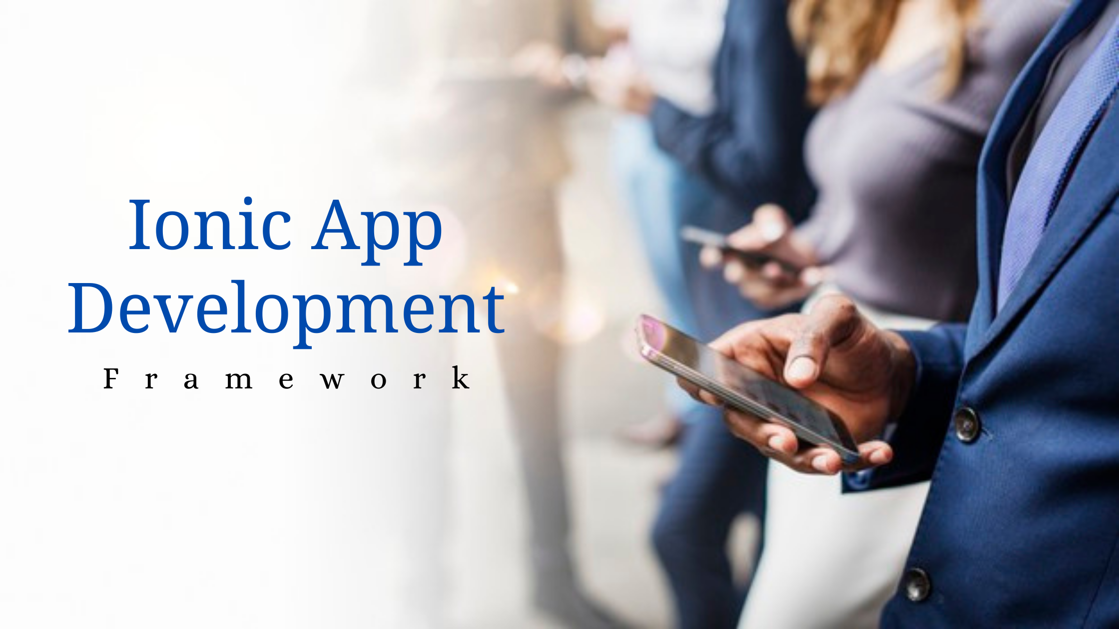 Develop an Effective and Productive Hybrid Mobile App with an Ionic Application Development Framework