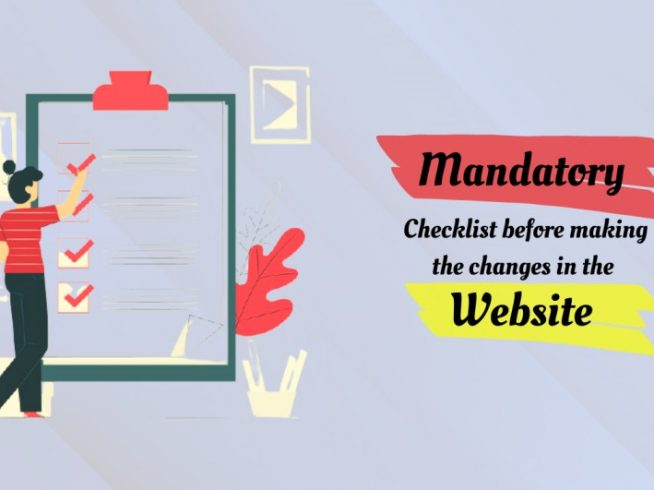 Mandatory Checklist Before Making a Change in the Website?