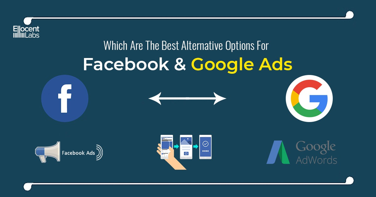 Which Are the Best Alternative Options for Facebook and Google Ads?