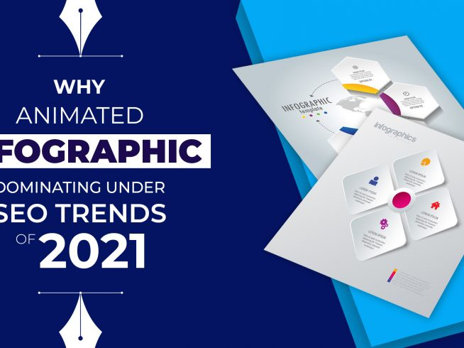 Why Animated Infographic Dominating Under SEO Trends of 2021?