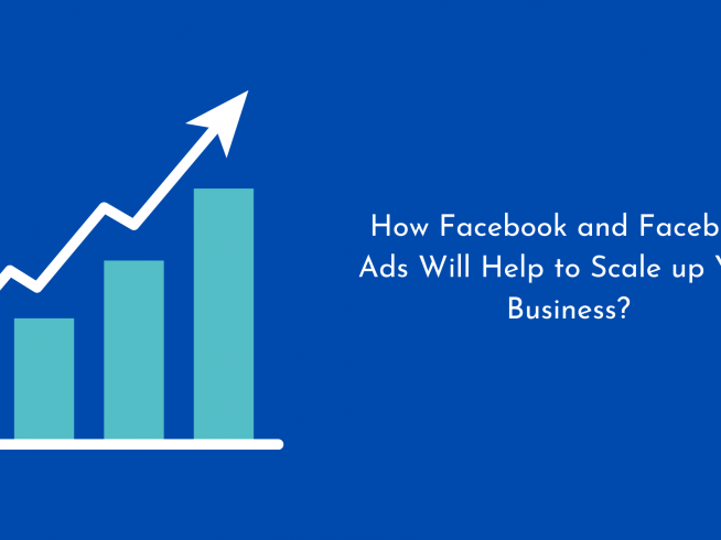 How Facebook and Facebook Ads Will Help to Scale up Your Business?